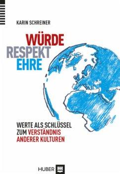 Würde - Respekt - Ehre - Schreiner, Karin