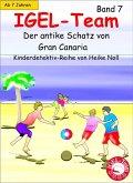 Der antike Schatz von Gran Canaria / IGEL-Team Bd.7 (eBook, ePUB)
