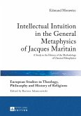 Intellectual Intuition in the General Metaphysics of Jacques Maritain