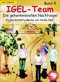 Die geheimnisvollen Nachtvögel / IGEL-Team Bd.5 (eBook, ePUB)