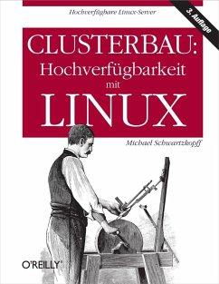 Clusterbau: Hochverfügbarkeit mit Linux (eBook,...