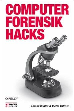 Computer-Forensik Hacks (eBook, ePUB) - Kuhlee, Lorenz; Völzow, Victor