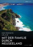 Der perfekte Urlaub: Mit der Familie durch Neuseeland (eBook, ePUB)