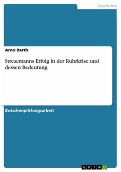 Stresemanns Erfolg in der Ruhrkrise und dessen Bedeutung (eBook, ePUB)