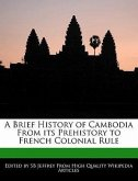 A Brief History of Cambodia from Its Prehistory to French Colonial Rule