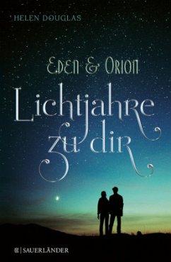 Eden & Orion - Lichtjahre zu dir - Douglas, Helen