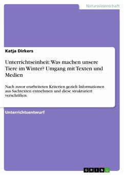 Unterrichtseinheit: Was machen unsere Tiere im Winter? Umgang mit Texten und Medien (eBook, ePUB)