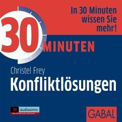 30 Minuten Konfliktlösungen, 1 Audio-CD - Frey, Christel