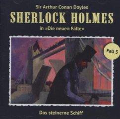 Das steinerne Schiff / Sherlock Holmes - Neue Fälle Bd.5 (Audio-CD)