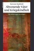 Abwesende Väter und Kriegskindheit (eBook, ePUB)