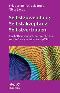 Selbstzuwendung, Selbstakzeptanz, Selbstvertrauen (eBook, ePUB) - Potreck-Rose, Friederike; Jacob, Gitta