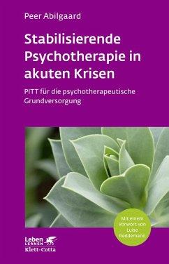Stabilisierende Psychotherapie in akuten Krisen (eBook, ePUB) - Abilgaard, Peer