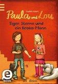 Tiger, Sterne und ein Kroko-Mann / Paula und Lou Bd.2 (eBook, ePUB)