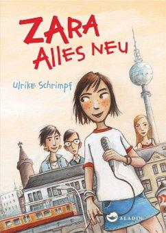 Zara - Alles neu (eBook, ePUB) - Schrimpf, Ulrike