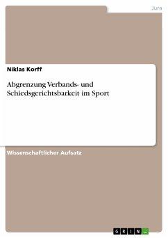 Abgrenzung Verbands- und Schiedsgerichtsbarkeit im Sport (eBook, ePUB)
