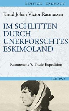 Im Schlitten durch unerforschtes Eskimoland - Rasmussen, Knud