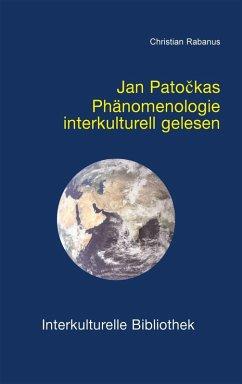 Jan Patockas Phänomenologie interkulturell gelesen (eBook, PDF) - Rabanus, Christian