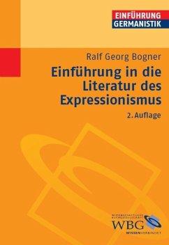 Einführung in die Literatur des Expressionismus (eBook, ePUB) - Bogner, Ralf Georg