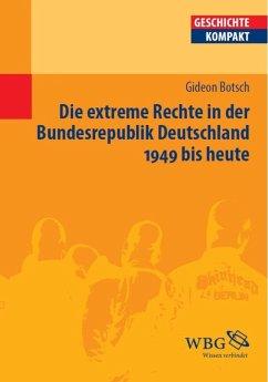 Die extreme Rechte in der Bundesrepublik Deutschland (eBook, ePUB) - Botsch, Gideon