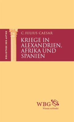 Kriege in Alexandrien, Afrika und Spanien (eBook, PDF) - Caesar, Gaius