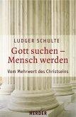 Gott suchen - Mensch werden (eBook, PDF)