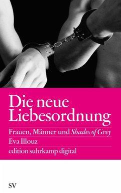 Die neue Liebesordnung (eBook, ePUB) - Illouz, Eva