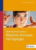 Überraschend anders: Mädchen & Frauen mit Asperger (eBook, ePUB)
