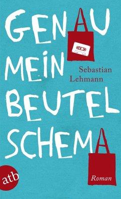Genau mein Beutelschema (eBook, ePUB) - Lehmann, Sebastian