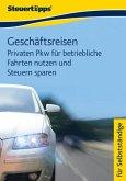 Geschäftsreisen: Privaten Pkw für betriebliche Fahrten nutzen und Steuern sparen (eBook, ePUB)