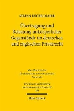 Übertragung und Belastung unkörperlicher Gegenstände im deutschen und englischen Privatrecht - Enchelmaier, Stefan