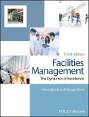 Facilities Management: The Dynamics of Excellence