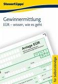 Gewinnermittlung: EÜR - wissen, wie es geht (eBook, ePUB)