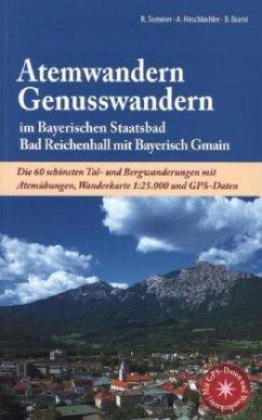 Atemwandern - Genusswandern im Bayerischen Staatsbad Bad Reichenhall mit Bayerisch Gmain - Hirschbichler, Albert