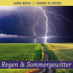 Naturgeräusche - Regen & Sommergewitter - Naturgeräusche
