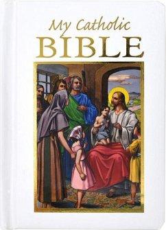 My Catholic Bible - Hoagland, Victor Hoagland, Rev Victor