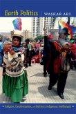 Earth Politics: Religion, Decolonization, and Bolivia's Indigenous Intellectuals