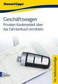 Geschäftswagen: Privaten Kostenanteil über das Fahrtenbuch ermitteln (eBook, ePUB)