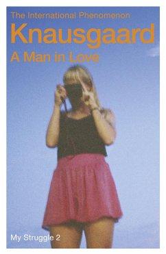 A Man In Love - Knausgård, Karl Ove