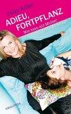 Adieu, Fortpflanz (eBook, ePUB)