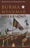Burma/Myanmar--Where Now?