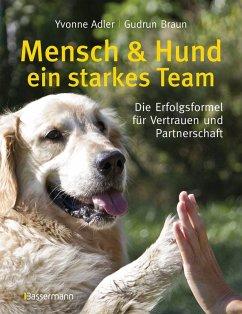 Mensch und Hund - ein starkes Team (eBook, ePUB) - Adler, Yvonne; Braun, Gudrun