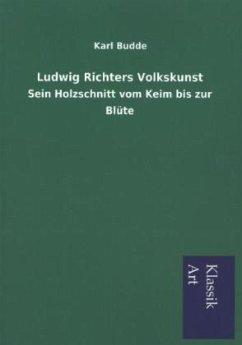 Ludwig Richters Volkskunst - Budde, Karl
