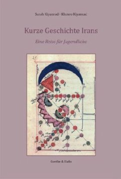 Kurze Geschichte Irans - Kiyanrad, Sarah; Kiyanrad, Khosro