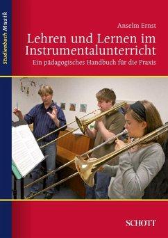Lehren und Lernen im Instrumentalunterricht (eBook, PDF) - Ernst, Anselm