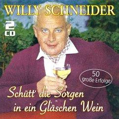 Schütt' Die Sorgen In Ein Gläschen Wein-50 Große - Schneider,Willy