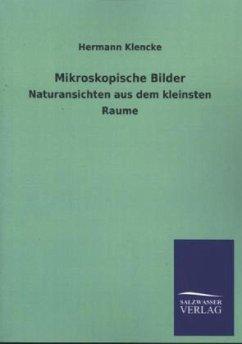 Mikroskopische Bilder - Klencke, Hermann