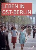 Leben in Ost-Berlin