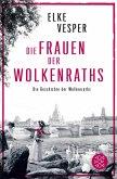 Die Frauen der Wolkenraths / Familie Wolkenrath Saga Bd.1 (eBook, ePUB)