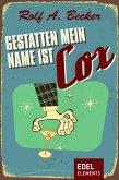 Gestatten, mein Name ist Cox (eBook, ePUB)