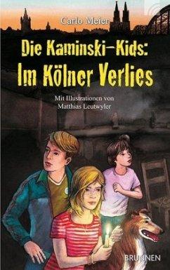 Die Kaminski-Kids: Im Kölner Verlies - Meier, Carlo
